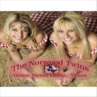 Home Sweet Home, Texas — The Norwood Twins