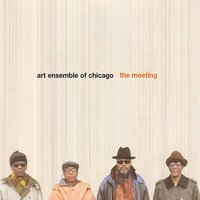 The Meeting — Art Ensemble Of Chicago