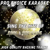 Sing the Hits of Kool & the Gang — Pro Choice Karaoke