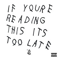 If You're Reading This It's Too Late — Drake