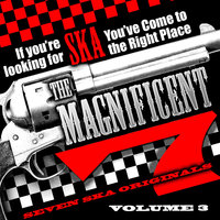 The Magnificent 7, Seven Ska Originals, If You're Looking for Ska You've Come to the Right Place, Vol. 3 — Derrick Morgan