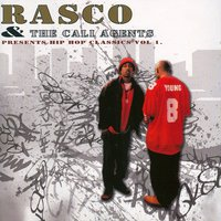 Rasco and The Cali Agents Presents Hip Hop Classics Vol. 1 — Rasco and The Cali Agents