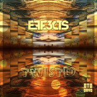 Twisted — Eff3cts