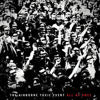 All At Once — The Airborne Toxic Event