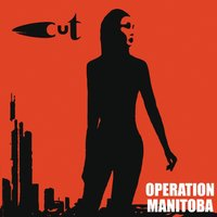 Operation Manitoba — Cut