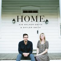 Home — Kim Walker-Smith, Skyler Smith
