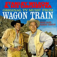 "Original TV Music From ""Wagon Train"" — Stanley Wilson & His Orchestra"