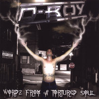 Wordz From a Tortured Soul — D-Boy