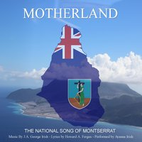 Motherland (The National Song of Montserrat) — Ayanna Irish
