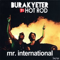 Mr. International — Hot Rod, Burak Yeter