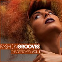 Fashion Grooves - The Afterparty, Vol. 1 — сборник