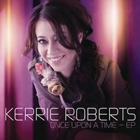 Once Upon A Time - EP — Kerrie Roberts