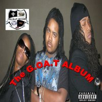 The G.O.A.T Album (Rollinup Records Presents...) — D Raw, L.P.C & Tweedy Da Don