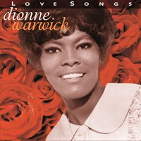 Love Songs — Dionne Warwick