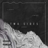Two Sides — J.Anthny