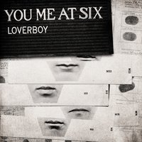 Loverboy — You Me At Six