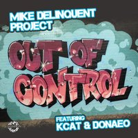 Out Of Control — Donae'O, Mike Delinquent Project, Kcat