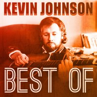 Kevin Johnson - Best Of — Kevin Johnson