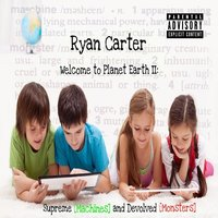 Welcome to Planet Earth 2: Supreme (Machines) and Devolved [Monsters] — Ryan Carter