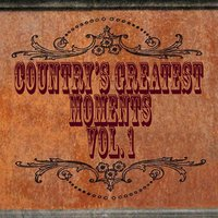 Country's Greatest Moments Vol. 1 — сборник