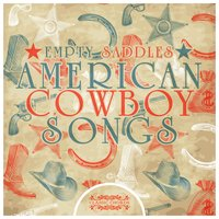 Empty Saddles - American Cowboy Songs — сборник