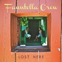 Lost Here — Fauntella Crow