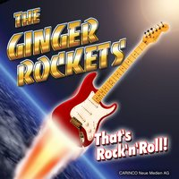 That's Rock 'n' Roll! — The Ginger Rockets