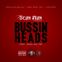 Bussin Heads — Scan Man feat. Total Kayyos