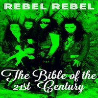The Bible of the 21st Century — Rebel Rebel