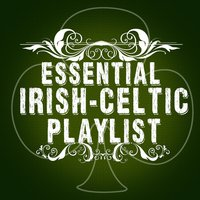 Essential Irish-Celtic Playlist — Celtic, Celtic Moods, Irish Celtic Songs, Celtic|Celtic Moods|Irish Celtic Songs