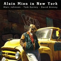Alain Mion in New York — Marc Johnson, David Binney, Tom Rainey, Alain Mion