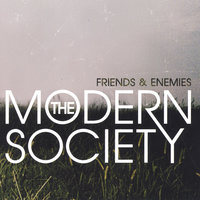 Friends & Enemies — The Modern Society