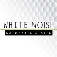 White Noise: Cathartic Static — Lullaby Land, Zen Meditation and Natural White Noise and New Age, Natural White Noise for Babies, Natural White Noise for Babies|Lullaby Land|Zen Meditation and Natural White Noise and New Age
