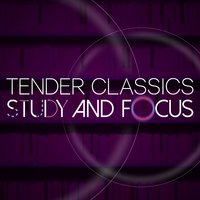 Tender Classics for Study and Focus — сборник