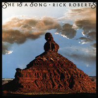 She Is A Song — Rick Roberts