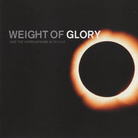 Weight of Glory - Hide the Word 6 — Mark Altrogge