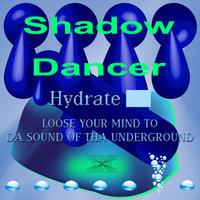 Hydrate — Shadow Dancer