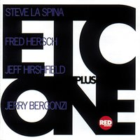 Etc Plus One — Steve La Spina, Fred Hersch, Jeff Hirshfield, Jerry Bergonzi