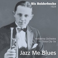 Jazz Me Blues - Bix Beiderbecke 1924 — Bix Beiderbecke