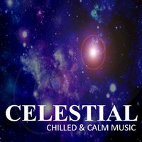 Celestial: Chilled & Calm Music — сборник