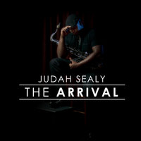 The Arrival — Judah Sealy