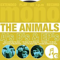 A's B's & EP's — The Animals