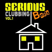 Serious Beats Clubbing, Vol. 1 — сборник