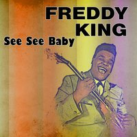 See See Baby — Freddy King