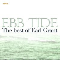 Ebb Tide - The Best of Earl Grant — Earl Grant