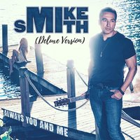 Always You and Me — Mike Smith