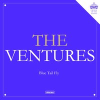 Blue Tail Fly — The Ventures