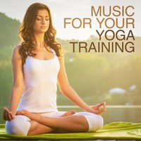Music for Your Yoga Training — Musica de Yoga, The Yoga Mantra and Chant Music Project