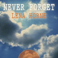 Never Forget — Lena Horne