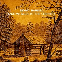Take Me Back to the Country — Benny Barnes